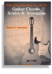 The Easiest Way To Learn Chords, Scales, and Arpeggios
