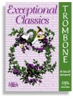 Exceptional Classics For Trombone with CD
