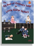 Big Book Of Children's Songs For Little Guitar Pickers