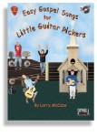 Easy Gospel Songs for Little Guitar Pickers