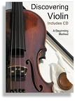 Discovering Violin * Complete Beginning Method with an Instructional CD