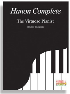 Hanon Complete for the Virtuoso Pianist