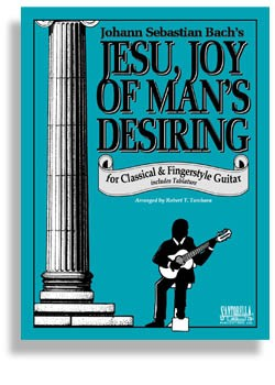 Jesu, Joy of Man's Desiring For Classical Guitar