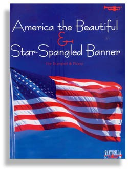 Star Spangled Banner & America the Beautiful for Trumpet and Piano