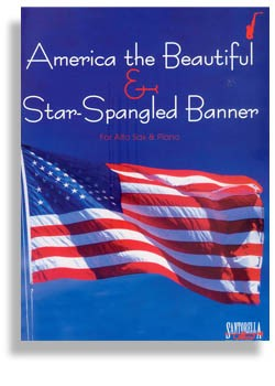 Star Spangled Banner & America the Beautiful for Alto Sax and Piano