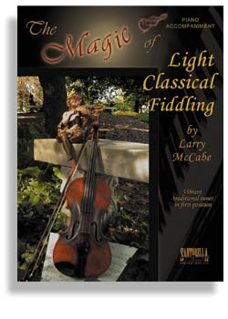 The Magic Of Light Classical Fiddling For Violin Piano Accompaniment