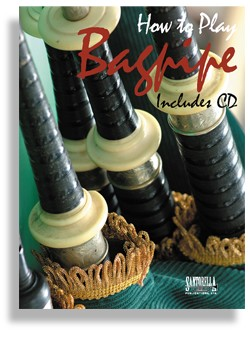 How To Play The Bagpipe Method and Songbook with CD