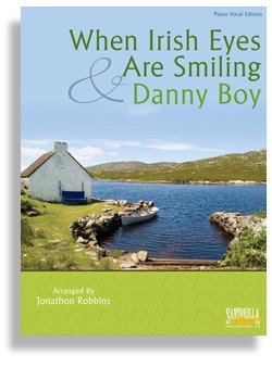 Danny Boy & Irish Eyes * Piano/Vocal Edition