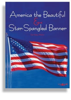 Star Spangled Banner & America the Beautiful * 2 in 1 (Easy Piano)